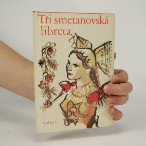 náhled knihy - Tři smetanovská libreta. Prodaná nevěsta, Dalibor, Hubička (je cítit kouřem)