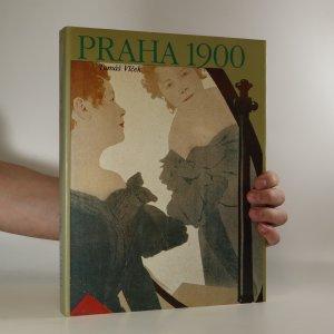 náhled knihy - Praha 1900. Studie k dějinám kultury a umění Prahy v letech 1890-1914