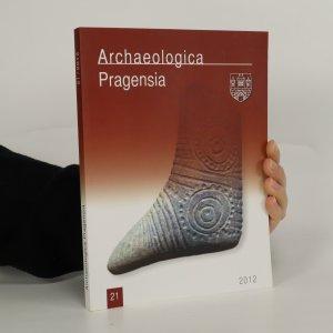 náhled knihy - Archaeologica Pragensia 21