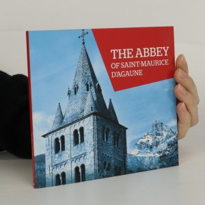 náhled knihy - The Abbey of Saint-Maurice d'Agaune
