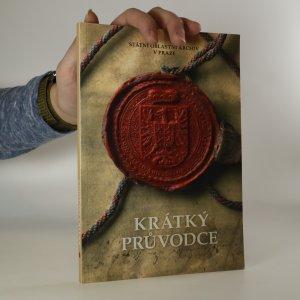náhled knihy - Státní oblastní archiv v Praze. Krátký průvodce
