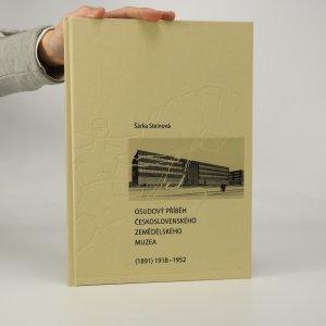 náhled knihy - Osudový příběh Československého zemědělského muzea. 1891. 1918-1952