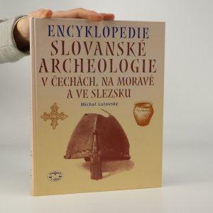 náhled knihy - Encyklopedie slovanské archeologie v Čechách, na Moravě a ve Slezsku