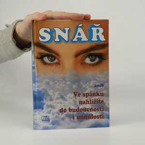 náhled knihy - Symbolika snů od A až do Z. Snář, aneb, Ve spánku nahlížíte do budoucnosti i minulosti