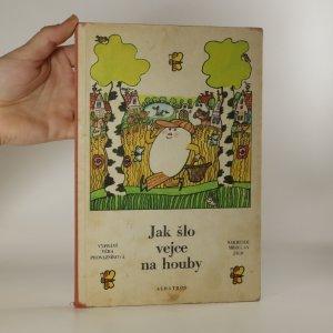 náhled knihy - Jak šlo vejce na houby