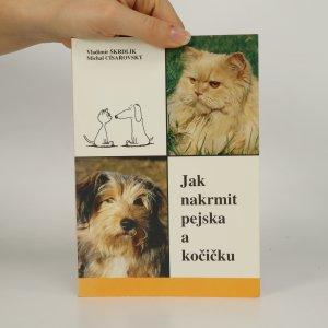 náhled knihy - Jak nakrmit pejska a kočičku