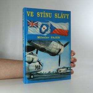 náhled knihy - Ve stínu slávy. Bojový výcvik československých letců, příslušníků bombardovacích a dopravních jednotek RAF, ve Velké Británii v letech 1940 až 1946