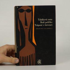 náhled knihy - Tabáková cesta. Boží políčko. Trápení v červenci.