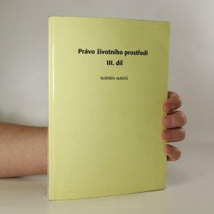 náhled knihy - Právo životního prostředí III. díl