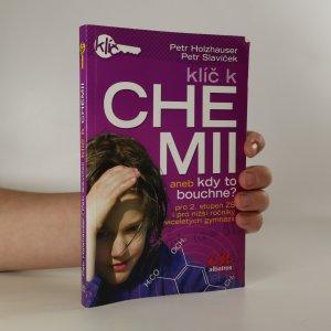 náhled knihy - Klíč k chemii, aneb, Kdy to bouchne? Pro 2. stupeň ZŠ i pro nižší ročníky víceletých gymnázií