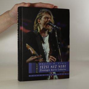 náhled knihy - Těžší než nebe. Životopis Kurta Cobaina