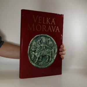 náhled knihy - Velká Morava. Doba a umění