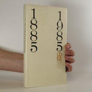 náhled knihy - Uměleckoprůmyslové muzeum v Praze. 1885-1985 (nemá tiráž)