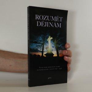 náhled knihy - Rozumět dějinám. Vývoj česko-německých vztahů na našem území v letech 1848-1948