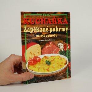 náhled knihy - Kuchařka. Zapékané pokrmy na 250 způsobů
