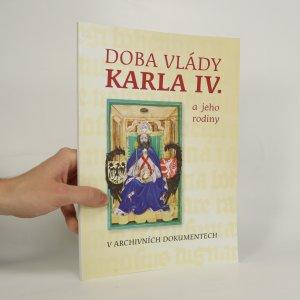 náhled knihy - Doba vlády Karla IV. a jeho rodiny v archivních dokumentech