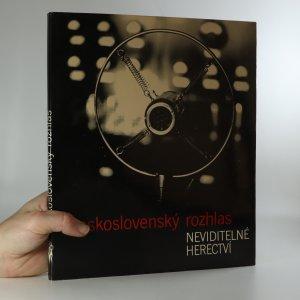 náhled knihy - Československý rozhlas. Neviditelné herectví