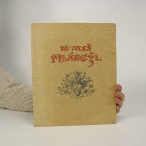 náhled knihy - M. Aleš - Mládeži. Umělecké snahy Knihovna praktických příruček svazek II.