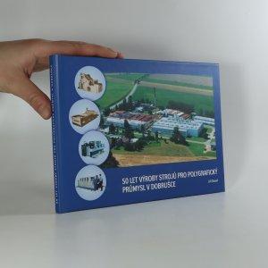 náhled knihy - 50 let výroby strojů pro polygrafický průmysl v Dobrušce