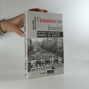 náhled knihy - V komunismu jsme žít nechtěli. Další kapitoly z rozhlasového pořadu Příběhy 20. století