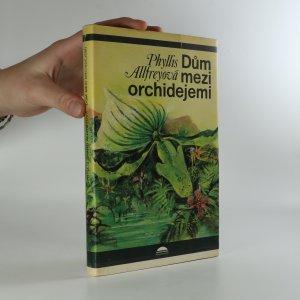 náhled knihy - Dům mezi orchidejemi (je cítit kouřem)