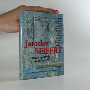 náhled knihy - Jaroslav Seifert v mozaice postřehů z pera jeho přátel