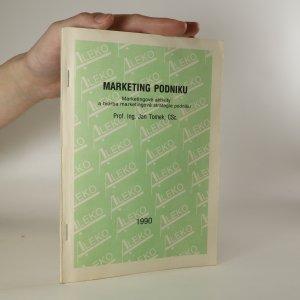 náhled knihy - Marketing podniku. Marketingové aktivity a tvorba marketingové strategie podniku