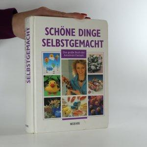 náhled knihy - Schöne dinge selbstgemacht. Das große Buch der kreativen Freizeit (kniha nemá tiráž)