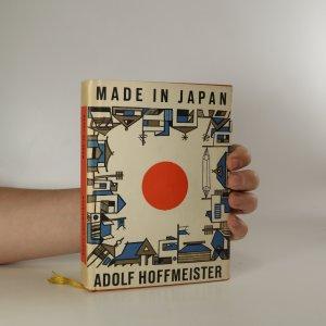 náhled knihy - Made in Japan. Cestopisná reportáž o zemi, kde vybuchla první atomová puma