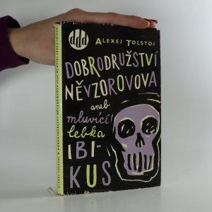náhled knihy - Dobrodružství Něvzorovova aneb Mluvící lebka Ibikus