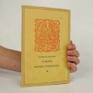 náhled knihy - U mistra Daniele z Veleslavína (výtisk č.18)