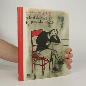 náhled knihy - Předstírat je prostě lhát