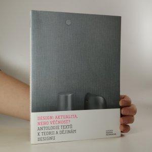 náhled knihy - Design: aktualita, nebo věčnost? Antologie textů k teorii a dějinám designu
