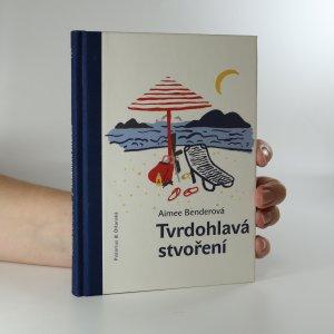 náhled knihy - Tvrdohlavá stvoření