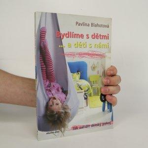 náhled knihy - Bydlíme s dětmi... a děti s námi. Jak zařídit dětský pokoj