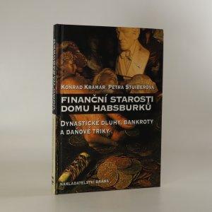 náhled knihy - Finanční starosti domu Habsburků. Dynastické dluhy, bankroty a daňové triky