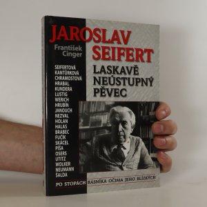 náhled knihy - Jaroslav Seifert. Laskavě neústupný pěvec