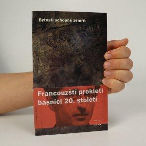 náhled knihy - Bytosti schopné zemřít. Francouzští prokletí básníci 20. století