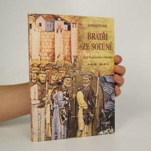 náhled knihy - Bratři ze Soluně. Život Konstantina a Metoděje. Historický román