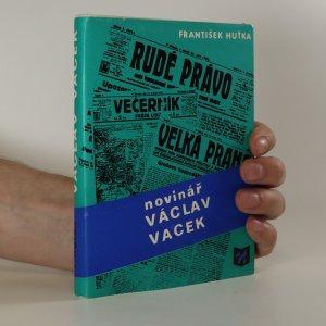 náhled knihy - Novinář Václav Vacek (podpis autora)