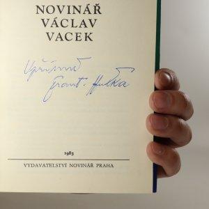 antikvární kniha Novinář Václav Vacek (podpis autora), 1983