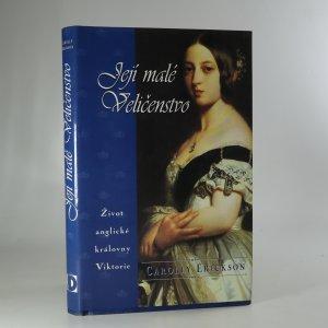 náhled knihy - Její malé Veličenstvo. Život anglické královny Viktorie.