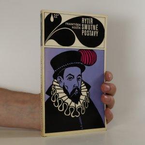 náhled knihy - Rytíř smutné postavy. Kniha svědectví o životě Miguela de Cervantes
