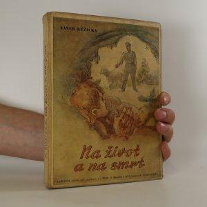 náhled knihy - Na život a na smrt (poškozená, viz foto)