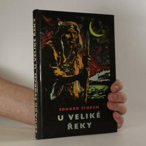 náhled knihy - U Veliké řeky. Dobrodružství dávných lovců na Vltavě