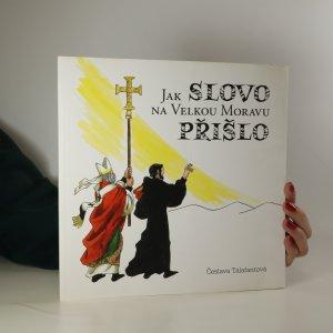 náhled knihy - Jak Slovo na Velkou Moravu přišlo