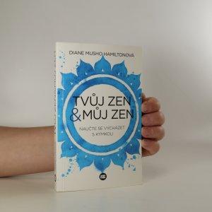 náhled knihy - Tvůj zen & můj zen. Naučte se vycházet s kýmkoli