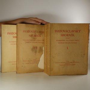 náhled knihy - Svatováclavský sborník vydaný na památku 1000. výročí smrti knížete Václava svatého. Díly I., II. 2, II. 3 (3 svazky)