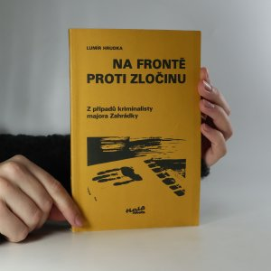 náhled knihy - Na frontě proti zločinu. Z případů kriminalisty majora Zahrádky