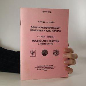 náhled knihy - Genetické determinanty správania a jeho porúch. Molekulární genetika v psychiatrii